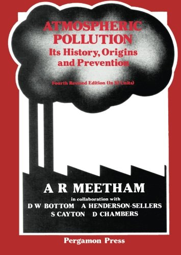 9780080240022: Atmospheric Pollution: Its History, Origins and Prevention, Fourth Revised Edition (in SI Units) (Pergamon international library of science, technology, engineering and social studies)