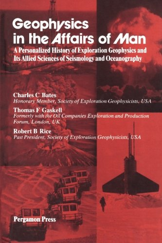 Geophysics in the Affairs of Man: A: Bates, Charles C.