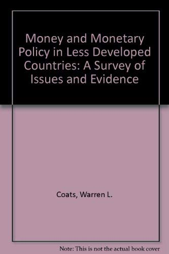 9780080240428: Money and Monetary Policy in Less Developed Countries: A Survey of Issues and Evidence