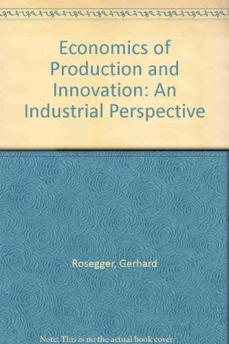9780080240466: Economics of Production and Innovation: An Industrial Perspective