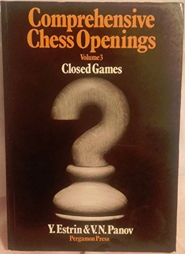9780080241111: Comprehensive Chess Openings, Vol. 3: Closed Games (Pergamon Russian Chess)
