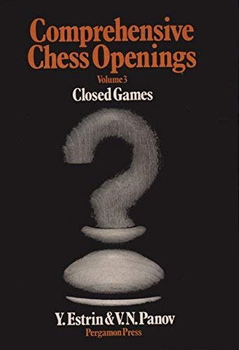 9780080241128: Comprehensive Chess Openings, Vol. 3: Closed Games