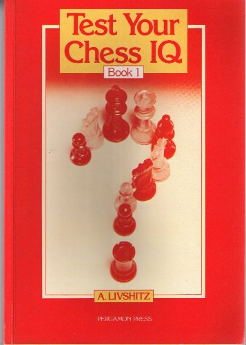 9780080241180: Test Your Chess IQ: Bk. 1 (English and Russian Edition)