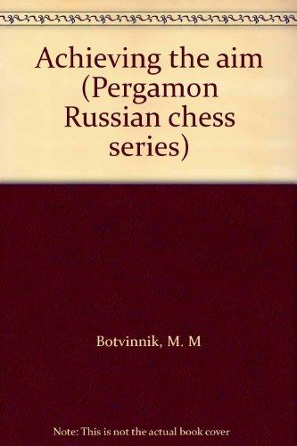 9780080241197: Achieving the aim (Pergamon Russian chess series)
