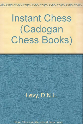 9780080241227: Instant Chess (Cadogan Chess Books)