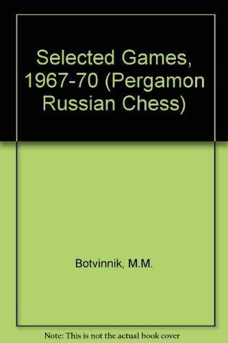9780080241234: Selected Games, 1967-70 (Pergamon Russian Chess)