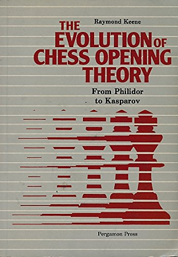 9780080241272: The Evolution of Chess Opening Theory: From Philidor to Kasparov (Pergamon Chess Series)