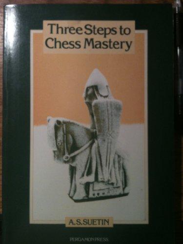 9780080241388: Three Steps to Chess Mastery