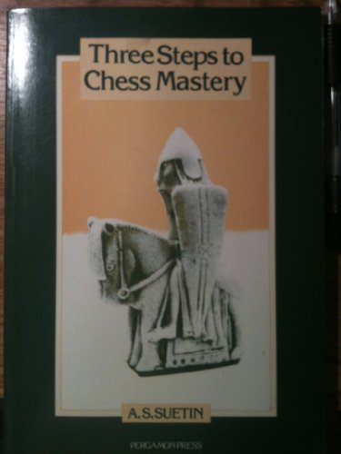 9780080241388: Three Steps to Chess Mastery