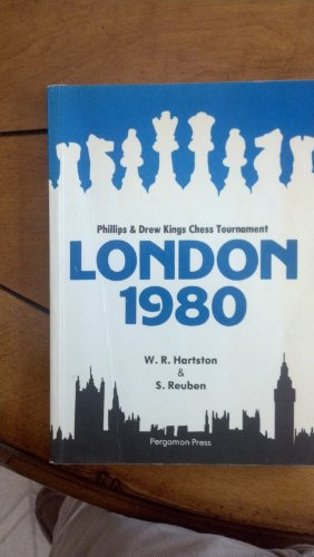 London, 1980: Phillips and Drew Kings Chess Tournament (Pergamon chess series) (0080241409) by William R. Hartston; Stewart Reuben