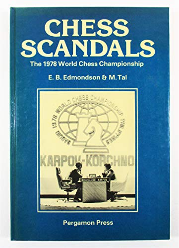 Chess Scandals: The 1978 World Championship Match (Cadogan Chess Books) [May 01, 1981] Edmondson, ...
