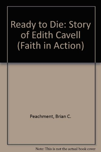 9780080241906: Ready to Die: Story of Edith Cavell (Faith in Action)