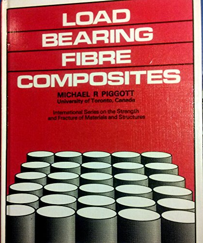9780080242309: Load Bearing Fibre Composites (International series on the strength and fracture of materials and structures)