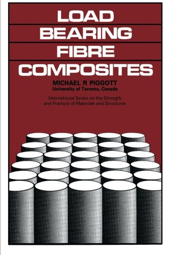 9780080242316: Load-Bearing Fibre Composites: International Series on the Strength and Fracture of Materials and Structures