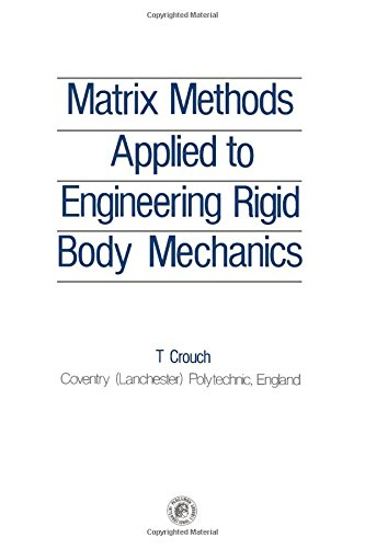 9780080242460: Matrix Methods Applied to Engineering Rigid Body Mechanics