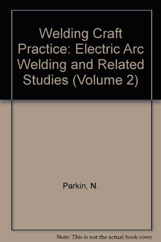9780080242590: Welding Craft Practice: Electric Arc Welding and Related Studies (Volume 2)