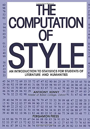 9780080242811: The Computation of Style: An Introduction to Statistics for Students of Literature and Humanities (Publications of the Bernard Van Leer Foundation)