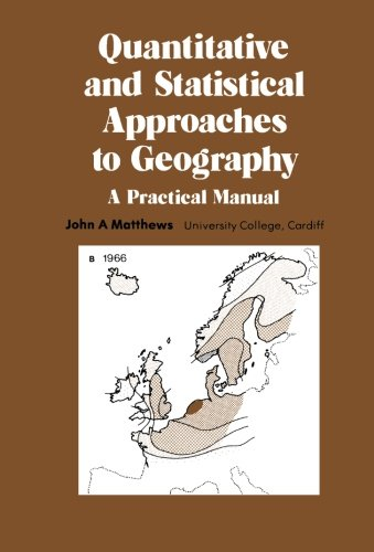 9780080242958: Quantitative and Statistical Approaches to Geography: A Practical Manual (Pergamon Oxford geographics)