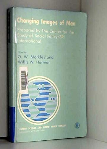 9780080243146: Changing Images of Man (Systems science and world order library)