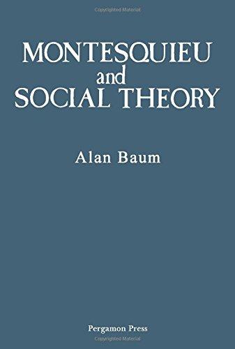 Montesquieu and Social Theory: Baum, John Alan