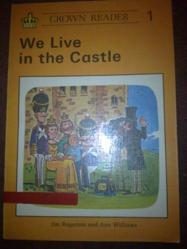 9780080243207: Crown Reader: We Live In The Castle (Book 1   Crown Reading Scheme)
