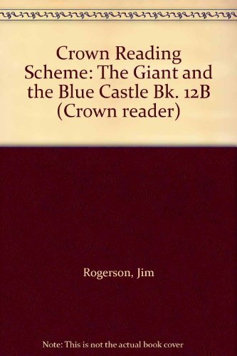 9780080243429: Crown Reading Scheme: The Giant and the Blue Castle Bk. 12B (Crown reader)