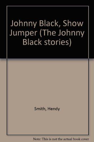 9780080243740: Johnny Black, Show Jumper (The Johnny Black stories)