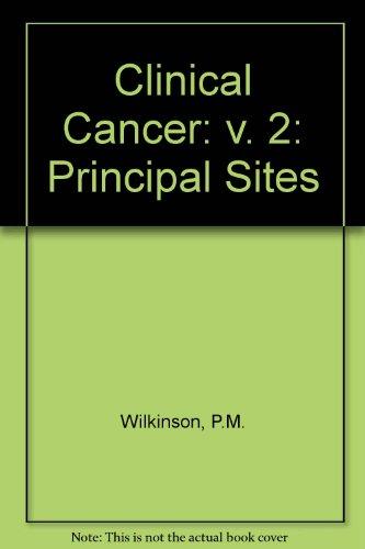 9780080243948: Clinical Cancer: v. 2: Principal Sites
