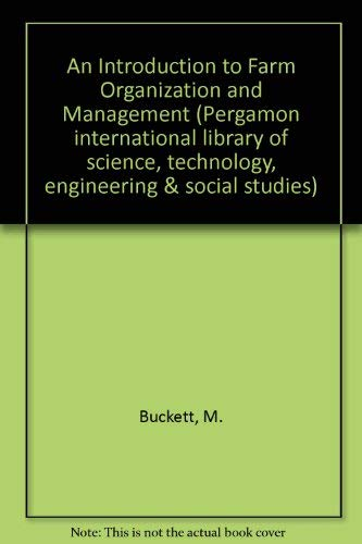 9780080244327: An Introduction to Farm Organization and Management (Pergamon international library of science, technology, engineering & social studies)
