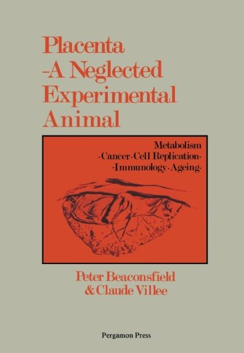 9780080244358: Placenta: A Neglected Experimental Animal