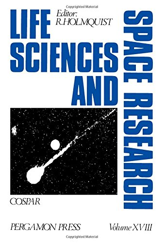 9780080244365: Life Sciences Space Research XVIII: Committee on Space Research (Cospar Life Sciences and Space Research) (v. 18)
