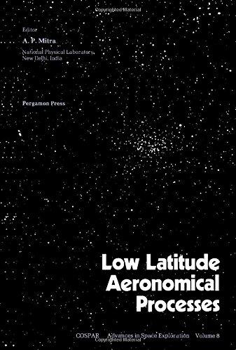 9780080244396: Low Latitude Aeronomical Processes: Symposium Proceedings, 1979 (Advances in space exploration)