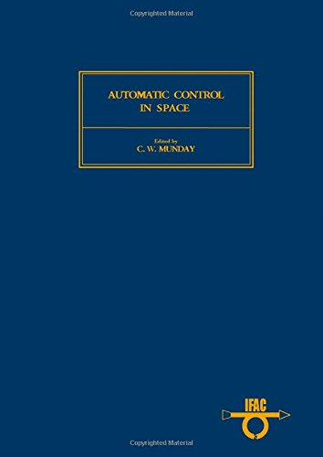 9780080244495: Automatic Control in Space: 8th: Symposium Proceedings (IFAC conference proceedings)