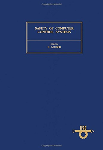 Safety of Computer Control Systems: Proceedings of the IFAC Workshop, Stuttgart, Federal Republic ...
