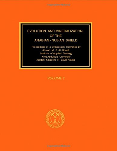 9780080244600: Evolution and Mineralization of the Arabian-Nubian Shield (v. 1)