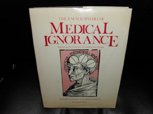 The Encyclopaedia of medical ignorance: Exploring the
