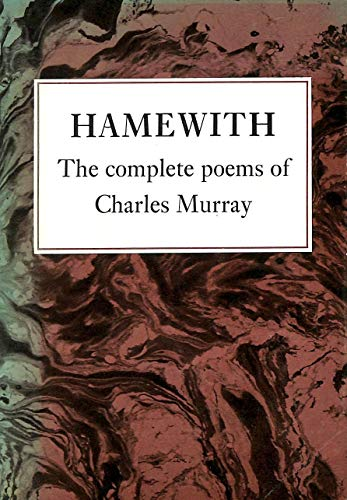 9780080245218: Hamewith: The Complete Poems of Charles Murray