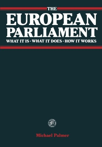 9780080245355: The European Parliament: What It Is What It Does How It Works