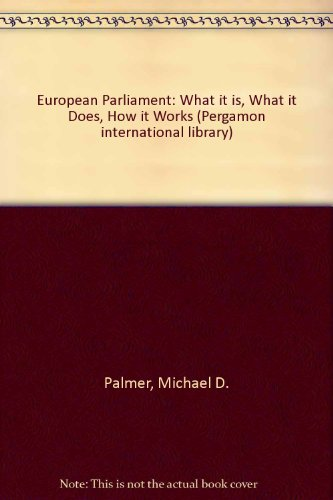 9780080245362: European Parliament: What it is, What it Does, How it Works (Pergamon international library of science, technology, engineering, and social studies)