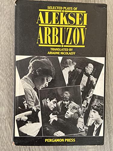 Selected Plays of Aleksei Arbuzov (English and: Aleksei Nikolaevich Arbuzov