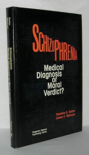 9780080246130: Schizophrenia: Medical Diagnosis or Moral Verdict?