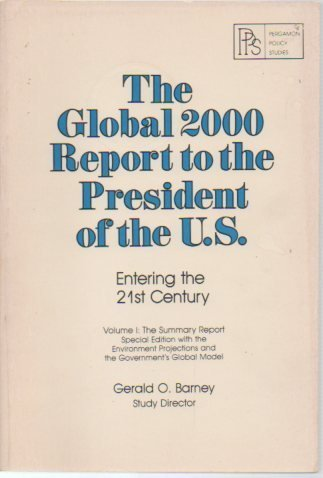 9780080246161: Global 2000 Report to the President of the United States: The Summary Report - With Environment Projections and the Government's Global Model v. 1: ... studies on policy, planning, and modeling)