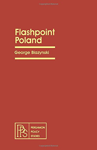 9780080246383: Flashpoint Poland (Pergamon policy studies on the Soviet Union and Eastern Europe)