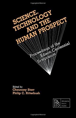 9780080246505: Science, Technology and the Human Prospect: Edison Centennial Symposium Proceedings (Pergamon policy studies on science and technology)