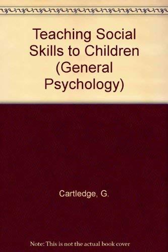 9780080246536: Teaching Social Skills to Children (General Psychology)