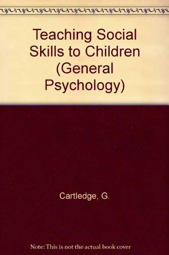 9780080246536: Teaching Social Skills to Children (General Psychology)