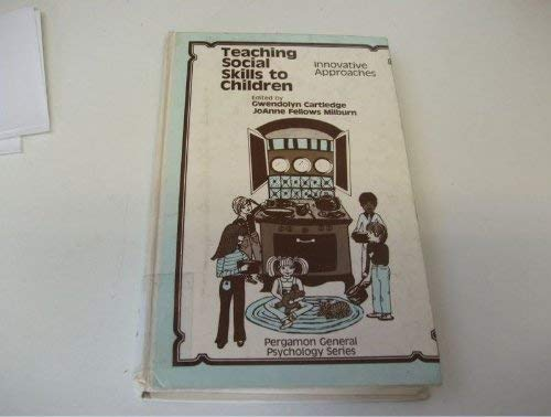 9780080246543: Teaching Social Skills to Children (General Psychology)