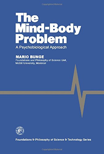 9780080247205: Mind-Body Problem: A Psychobiological Approach (Foundations and philosophy of science and technology series)