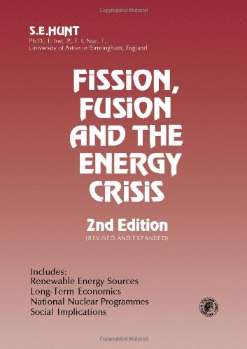 Fission, Fusion, and the Energy Crisis (Pergamon: Hunt, Stanley Ernest