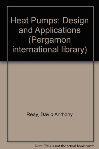 9780080247489: Heat Pumps: Design and Applications (Pergamon international library)